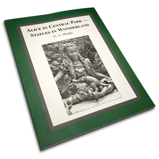 Alice in Central Park - Statues in Wonderland by G.A. Mudge. A guide to the statues in Central Park NYC